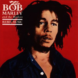 rebel-music-bob-marley-and-the-wailers